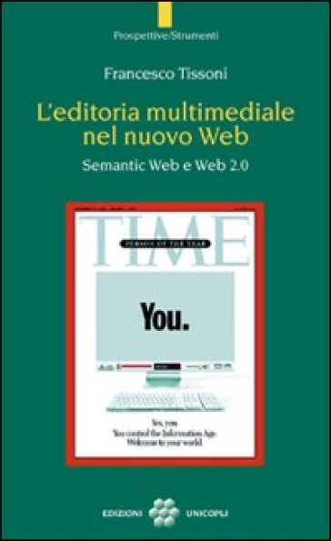 L'editoria multimediale del nuovo Web. Semantic Web e Web 2.0