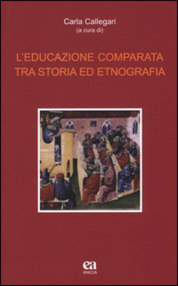 L'educazione comparata tra storia ed etnografia - C. Callegari | Thecosgala.com