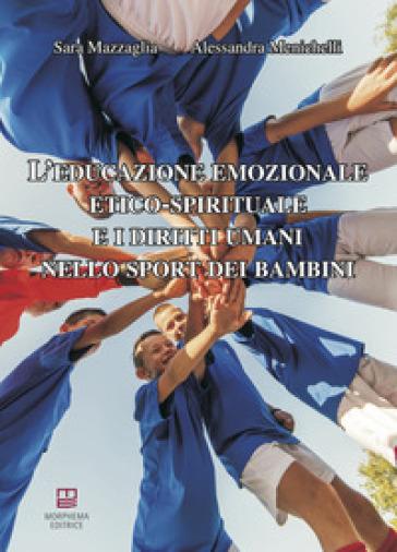 L'educazione emozionale etico-spirituale e i diritti umani nello sport dei bambini - Sara Mazzaglia |