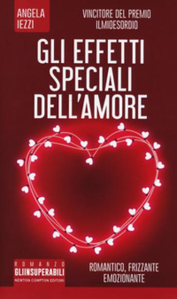 Gli effetti speciali dell'amore - Angela Iezzi   Thecosgala.com