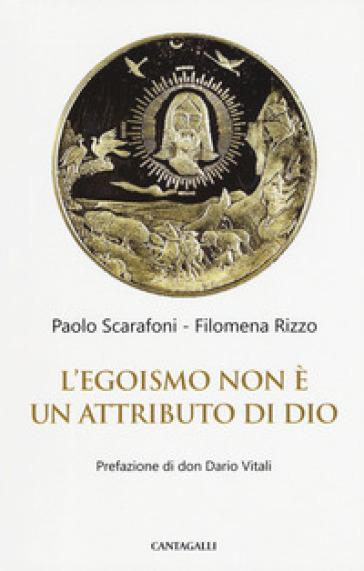 L'egoismo non è un attributo di Dio - Paolo Scarafoni | Kritjur.org