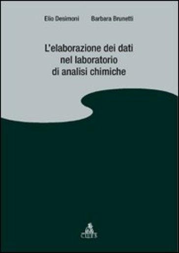 L'elaborazione dei dati nel laboratorio di analisi chimiche - Elio Desimoni |