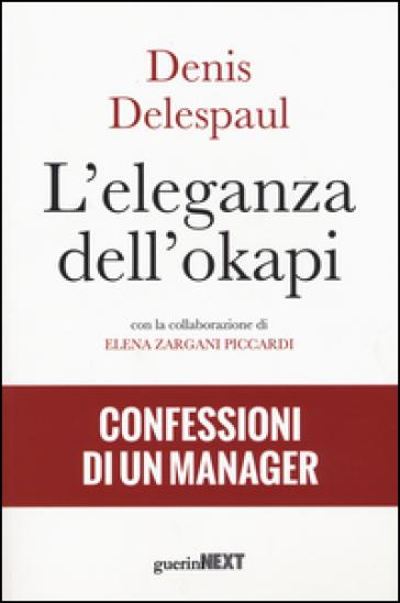 L'eleganza dell'okapi. Confessioni di un manager - Denis Delespaul pdf epub