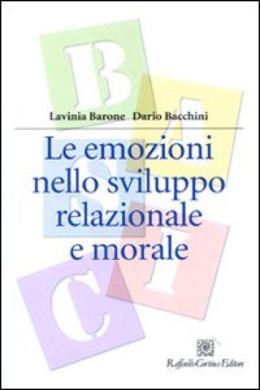 Le emozioni nello sviluppo relazionale e morale - Lavinia Barone | Rochesterscifianimecon.com