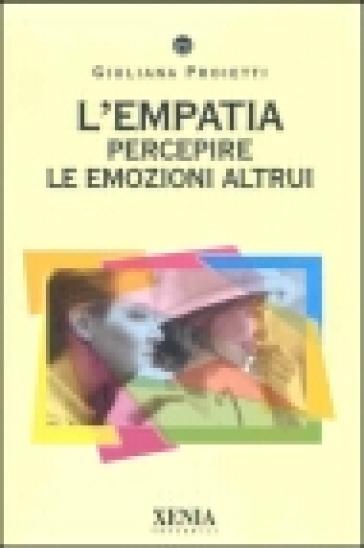 L'empatia. Percepire le emozioni altrui - Giuliana Proietti | Jonathanterrington.com