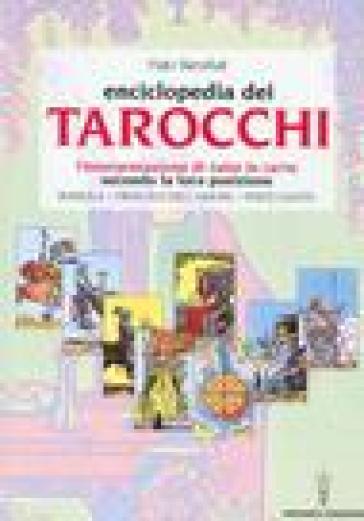 L'enciclopedia dei tarocchi. L'interpretazione di tutte le carte secondo la loro posizione. Bussola, oracolo dell'amore, parte ignota - Hajo Banzhaf |