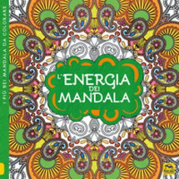 L'energia dei mandala. I quaderni dell'Art Therapy. Disegni da colorare