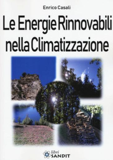 Le energie rinnovabili nella climatizzazione - Enrico Casali | Thecosgala.com