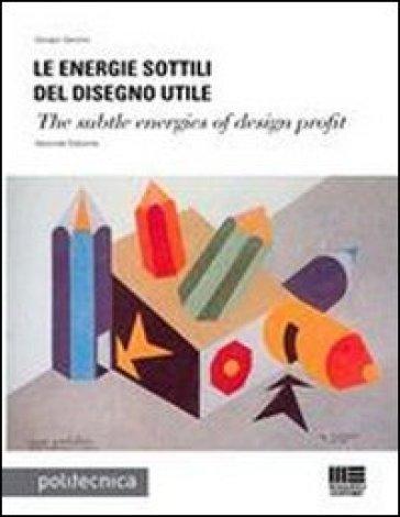Le energie sottili del disegno utile - Giorgio Garzino | Rochesterscifianimecon.com