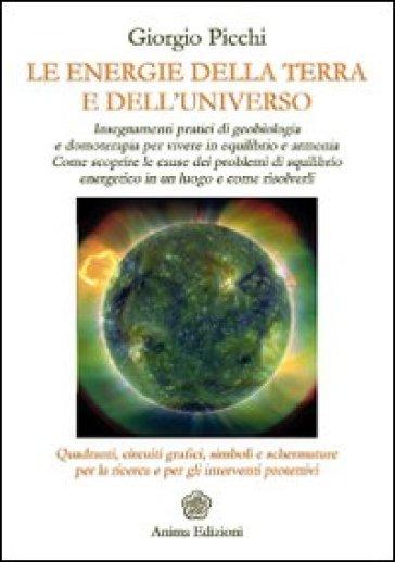 Le energie della terra e dell'universo - Giorgio Picchi |