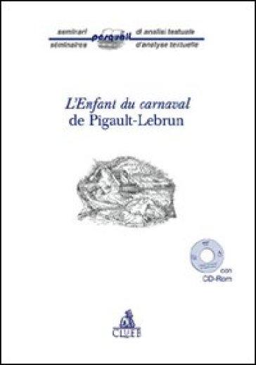 L'enfant du carnaval de Pigault-Lebrun. Con CD-ROM - R. Campagnoli |