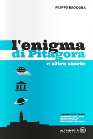 L'enigma di Pitagora e altre storie - Filippo Radogna |