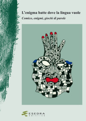 L'enigma batte dove la lingua vuole. Comico, enigmi, giochi di parole - E. Miola | Jonathanterrington.com