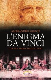 L'enigma da Vinci. Chi era Maria Maddalena?