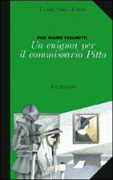 Un enigma per il commissario Pitto - Pier Mario Fasanotti | Jonathanterrington.com