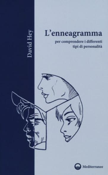 L'enneagramma per comprendere i differenti tipi di personalità - David Hey pdf epub