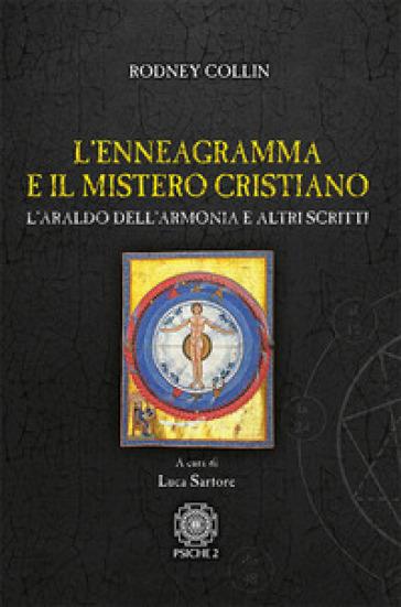 L'enneagramma e il mistero cristiano. L'araldo dell'armonia e altri scritti - Rodney Collin |