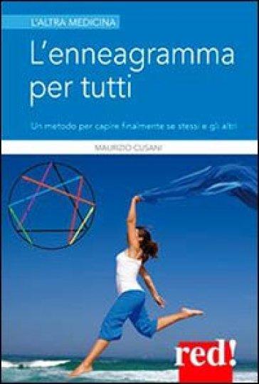 L'enneagramma per tutti. Un metodo per capire finalmente se stessi e gli altri - Maurizio Cusani | Rochesterscifianimecon.com
