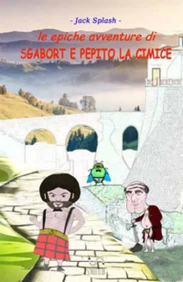 Le epiche avventure di Sgabort e Pepito la cimice - Jack Splash |