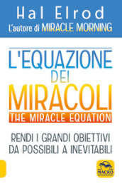 L equazione dei miracoli. The Miracle Equation