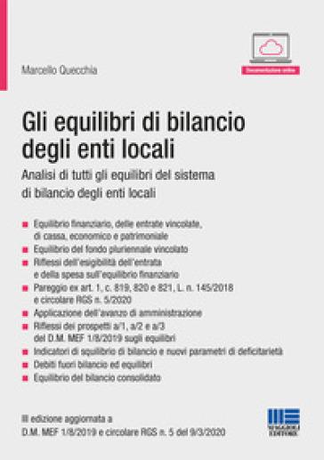 Gli equilibri di bilancio degli enti locali - Marcello Quecchia |