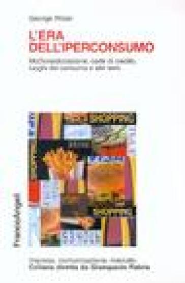 L'era dell'iperconsumo. McDonaldizzazione, carte di credito, luoghi del consumo e altri temi - George Ritzer  
