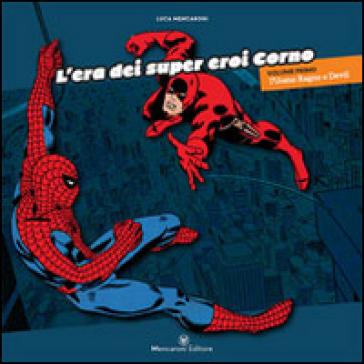 L'era dei super eroi Corno. 1.L'Uomo Ragno e Devil