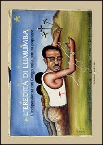 L'eredità di Lumumba. L'indipendenza del Congo nella pittura popolare