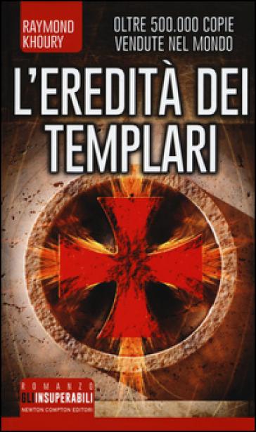 L'eredità dei Templari. Ediz. illustrata - Raymond Khoury  