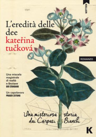 L'eredità delle dee. Una misteriosa storia dai Carpazi Bianchi - Katerina Tuckova | Ericsfund.org
