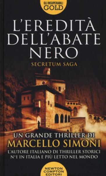 L'eredità dell'abate nero. Secretum saga - Marcello Simoni | Rochesterscifianimecon.com