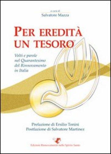 Per eredità un tesoro. Volti e parole nel quarantesimo del rinnovamento in Italia - Salvatore Mazza   Kritjur.org
