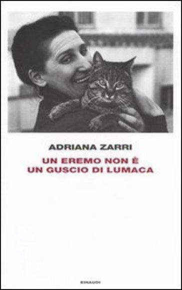 Un eremo non è un guscio di lumaca - Adriana Zarri |