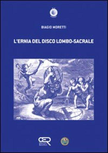 L'ernia del disco lombo-sacrale - Biagio Moretti |