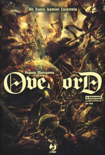 Gli eroici uomini lucertola. Overlord. 4. - Kugane Maruyama   Rochesterscifianimecon.com