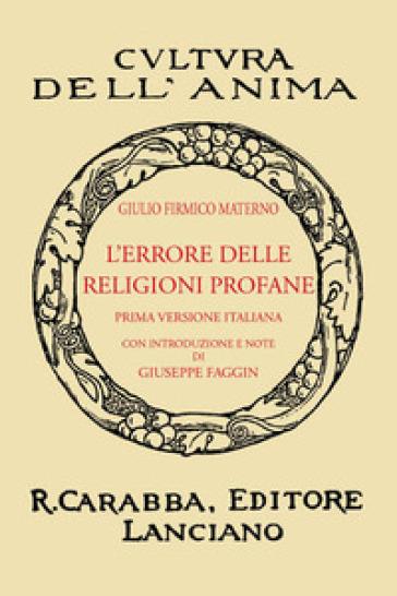 L'errore delle religioni profane (rist. anast. 1932). Ediz. in facsimile - Giulio Firmico Materno |