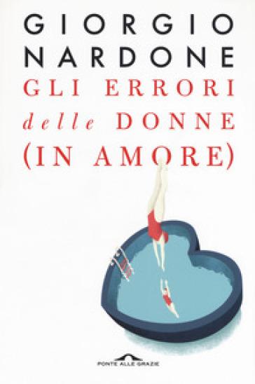 Gli errori delle donne (in amore) - Giorgio Nardone pdf epub