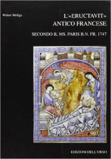 L'«eructavit» antico francese. Secondo il MS Paris B. N. Fr. (1747) - Walter Meliga | Rochesterscifianimecon.com
