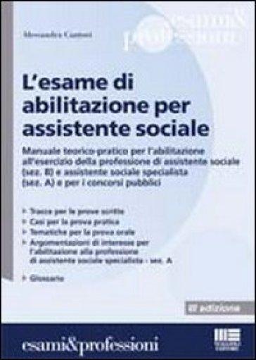 L'esame di abilitazione per assistente sociale - Alessandra Cantori |