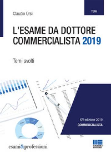L'esame da dottore commercialista. Temi svolti - Claudio Orsi | Thecosgala.com