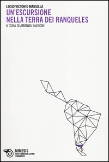 Un'escursione nella terra dei Ranqueles - Lucio V. Mansilla  