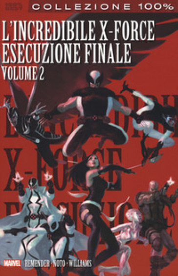 L'esecuzione finale. L'incredibile X-Force. 7.