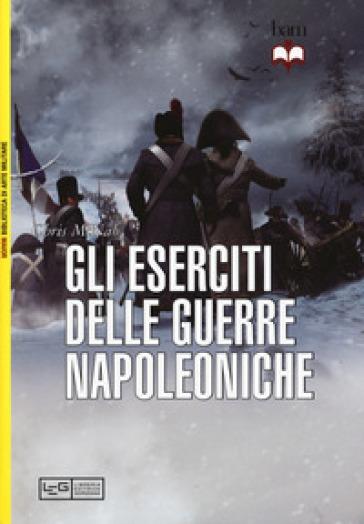 Gli eserciti delle guerre napoleoniche - Chris McNab | Rochesterscifianimecon.com