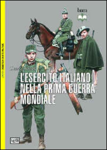 L'esercito italiano nella prima guerra mondiale - David Nicolle  