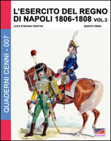 L'esercito del regno di Napoli (1806-1808). 3. - Luca S. Cristini   Jonathanterrington.com