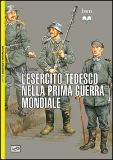 L'esercito tedesco nella prima guerra mondiale 1914-1918 - Nigel Thomas |