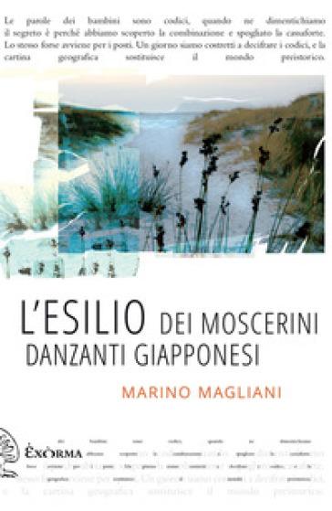 L'esilio dei moscerini danzanti giapponesi - Marino Magliani | Ericsfund.org