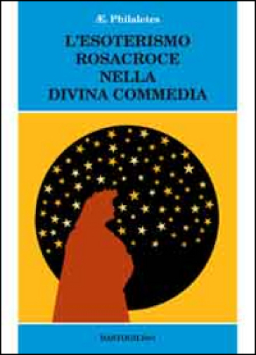 L'esoterismo Rosacroce nella Divina Commedia - Philaletes pdf epub