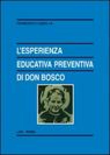 L'esperienza educativa preventiva di Don Bosco - Francesco Casella | Thecosgala.com