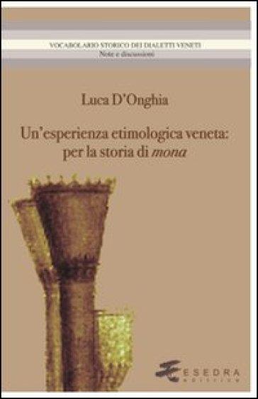 Un'esperienza etimologica veneta. Per la storia di mona - Luca D'Onghia | Rochesterscifianimecon.com